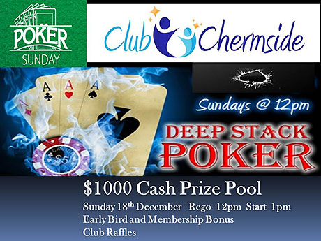 Club Chermside $1000 Deep Stack Poker Event